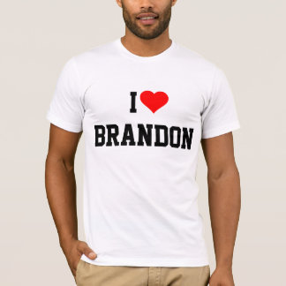 BRANDON: I LOVE BRANDON T-Shirt