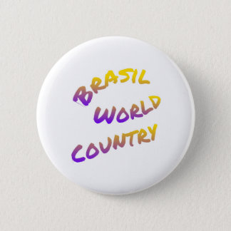 Brasil world country, colorful text art 6 cm round badge