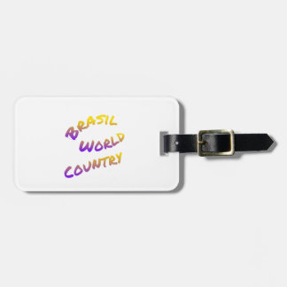 Brasil world country, colorful text art luggage tag