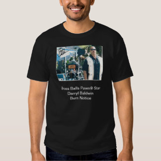 Brass Balls Pawn® Star Darryl Baldwin Burn Notice Tee Shirt