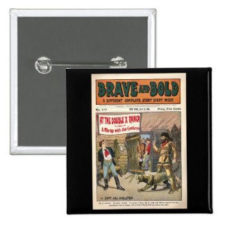 Brave and Bold Serial Western Comic Book- 1906 Pinback Buttons
