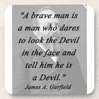 Brave Man - James Garfield Coaster