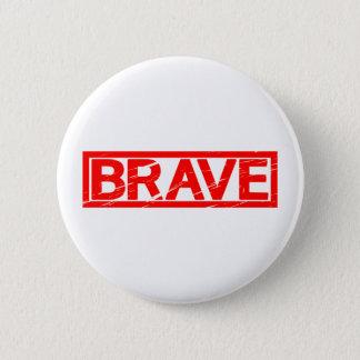 Brave Stamp 6 Cm Round Badge