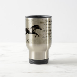 Brave~ Wild Mustang and Quote Travel Mug