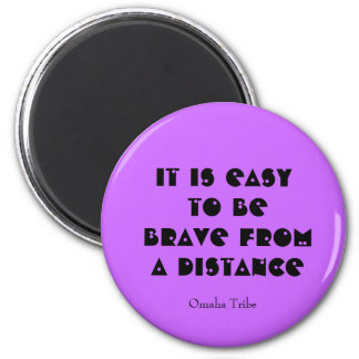 bravery saying from omaha tribe 6 cm round magnet