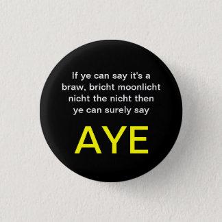 Braw Bricht Scottish Independence Pinback 3 Cm Round Badge