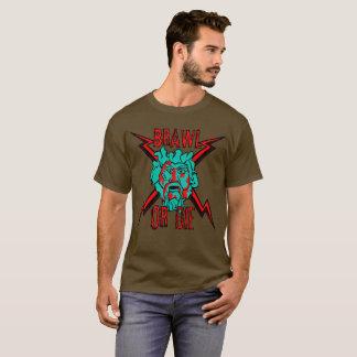 Brawl or Die tshirt