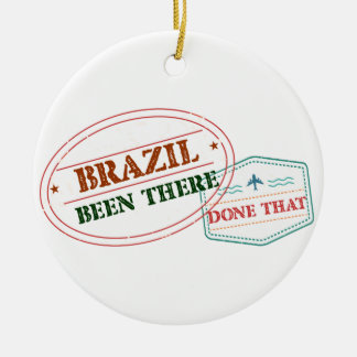 Brazil Been There Done That Ceramic Ornament