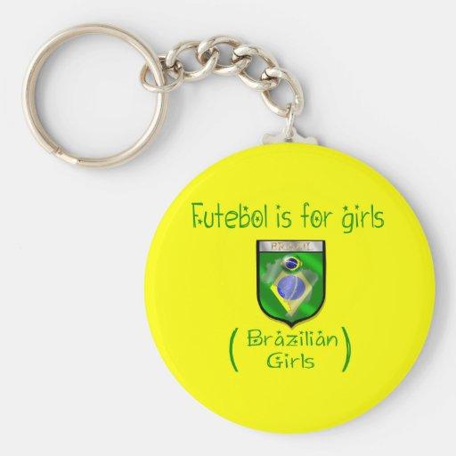 Brazilian Girls - Futebol is for girls Key Chain