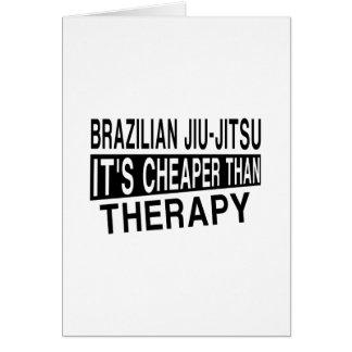 BRAZILIAN JIU-JITSU IT'S CHEAPER THAN THERAPY CARD