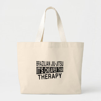 BRAZILIAN JIU-JITSU IT'S CHEAPER THAN THERAPY LARGE TOTE BAG