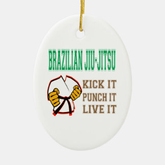 Brazilian Jiu-Jitsu Kick it, Punch it, Live it Ceramic Ornament