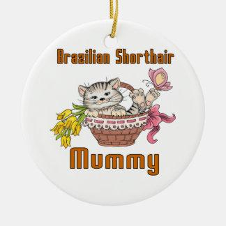 Brazilian Shorthair Cat Mom Ceramic Ornament
