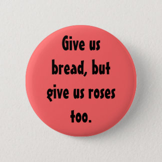 """""""Bread and Roses"""" Button"""