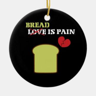 Bread is Pain Ceramic Ornament