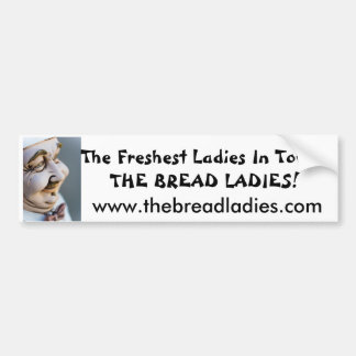 bread ladies bumper sticker