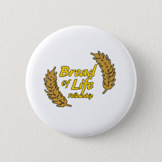 Bread Of Life Fellowship 6 Cm Round Badge