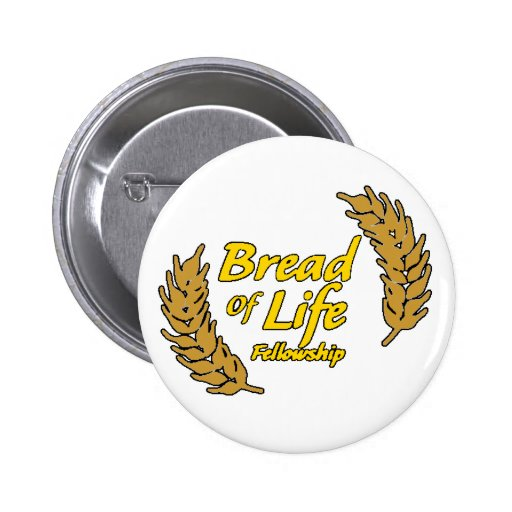 Bread Of Life Fellowship Pinback Buttons