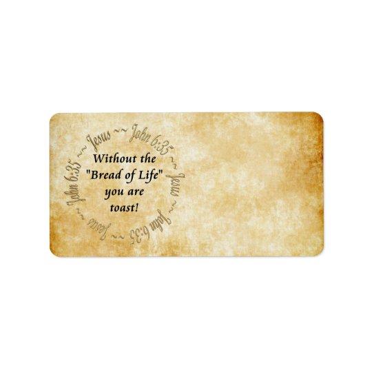 BREAD OF LIFE / JOHN 6:35 ADDRESS LABEL
