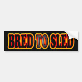 Bread To Sled Bumper Stickers