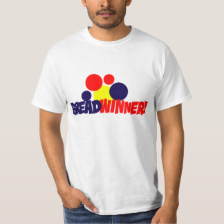 Bread Winner! T-Shirt