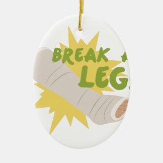 Break A Leg Ceramic Ornament