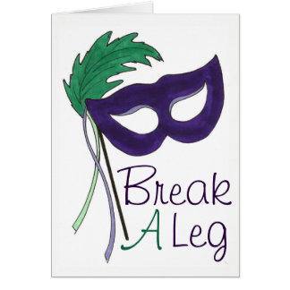 Break A Leg Drama Mask Opening Night Theatre Card
