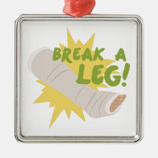 Break A Leg Metal Ornament