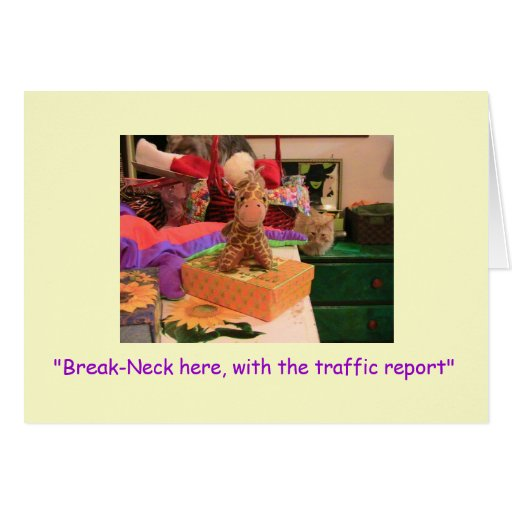 """Break-Neck, """"Break-Neck here, with the traffic ... Greeting Cards"""