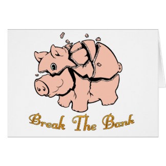 Break The Bank Greeting Cards
