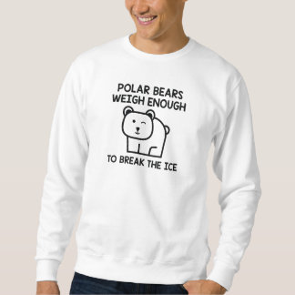 Break The Ice Sweatshirt