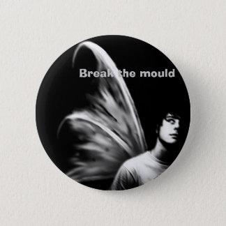 Break The Mould 6 Cm Round Badge