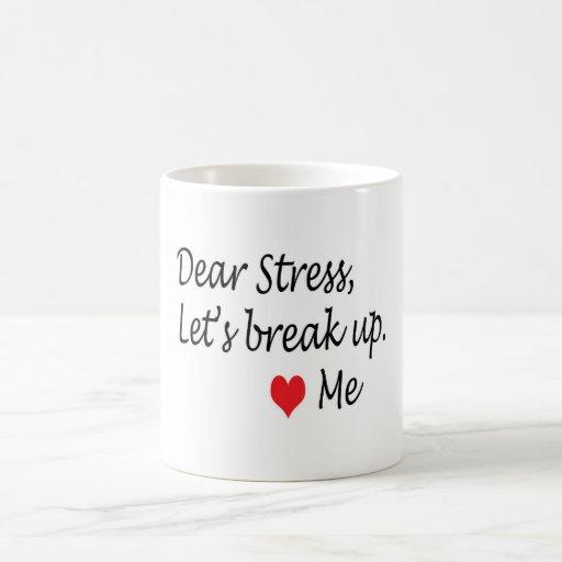 Break up with stress mug