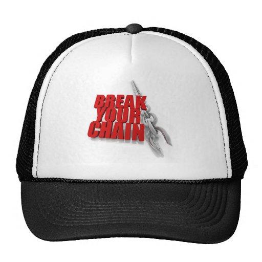 Break your chain! hats