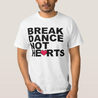 Breakdance, not hearts tshirts