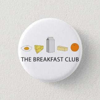 Breakfast Club 3 Cm Round Badge