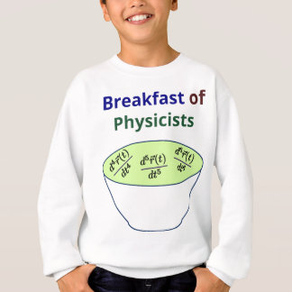 Breakfast of Physicists Sweatshirt