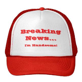 Breaking News I'm Handsome Trucker Hat