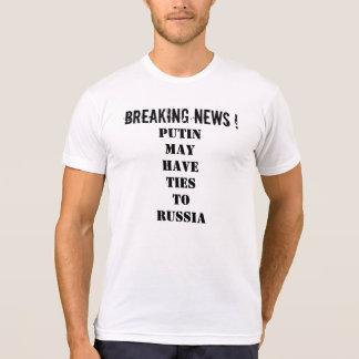 Breaking News Putin Russia -T-Shirt T-Shirt