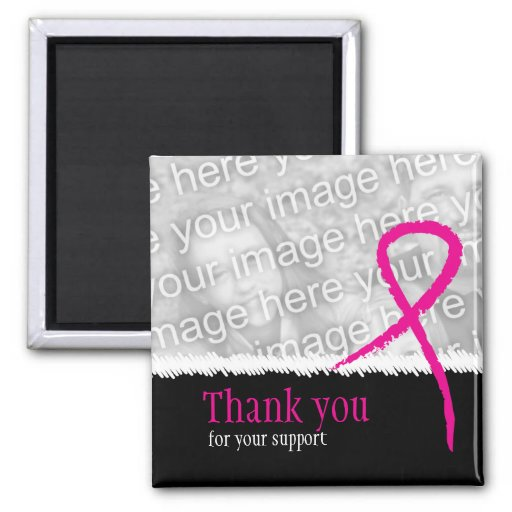 Breast Cancer Awareness Support Thank You Photo Ma Fridge Magnet