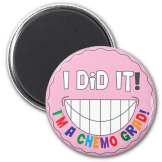 Breast Cancer Chemo Grad - I Did It Magnet