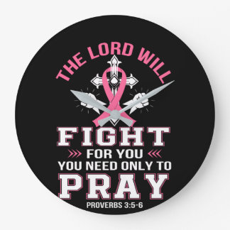 Breast Cancer Christian Lord Figh You Pray Large Clock
