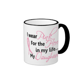Breast Cancer HERO IN MY LIFE, MY DAUGHTER 1 Ringer Mug