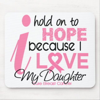 Breast Cancer Hope for My Daughter Mouse Pad