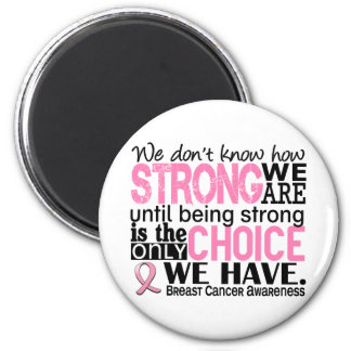 Breast Cancer How Strong We Are 6 Cm Round Magnet