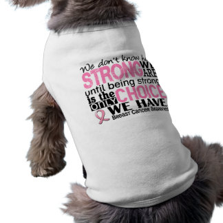 Breast Cancer How Strong We Are Sleeveless Dog Shirt