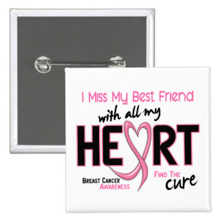 Breast Cancer I Miss My Best Friend 15 Cm Square Badge