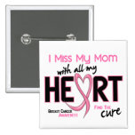 Breast Cancer I Miss My Mum 15 Cm Square Badge