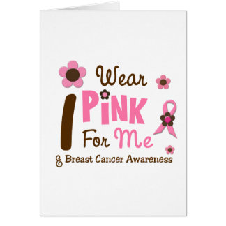 Breast Cancer I Wear Pink For Me 12 Card