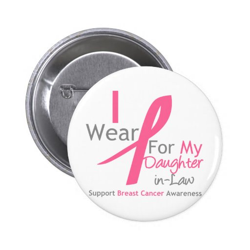 Breast Cancer I Wear Pink For My Daughter-in-Law Pins